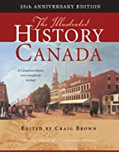 The Illustrated History of Canada: 25th Anniversary Edition (Carleton Library Series)