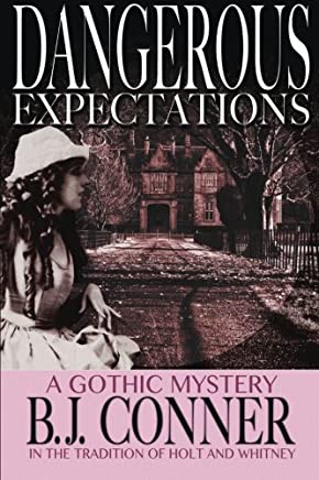 Dangerous Expectations: A Gothic Mystery in the Tradition of Holt and Whitney
