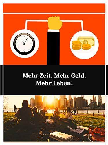Mehr Zeit. Mehr Geld. Mehr Leben.: Geh deinen Weg, auch wenn andere lachen! (German Edition)