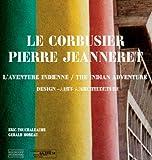 Le Corbusier Pierre Jeanneret - L'aventure indienne, design-art-architecture, édition bilingue français-anglais