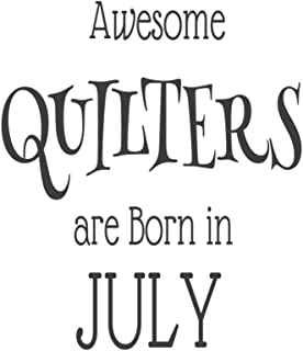 Awesome Quilters Are Born In July: Quilt Makers Novelty Birthday Gift Notebook