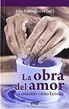Obra Del Amor, La. Creacion Como Keno: La creación como kénosis (Teología)