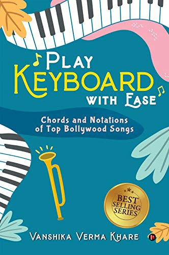 Play Keyboard with Ease: Chords and Notations of Top Bollywood Songs
