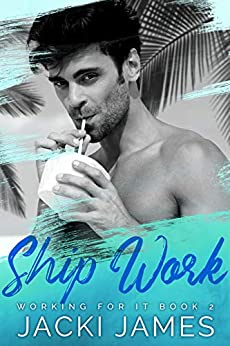 Ship Work (Working for It Book 2) (English Edition) van [Jacki James]