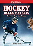 Hockey Rules for Kids: How to Play the Game (Ithink)