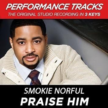 Praise Him (Performance Tracks)