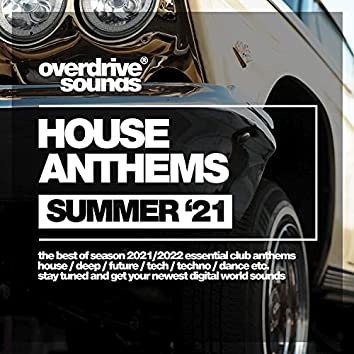 House Anthems (Summer '21)