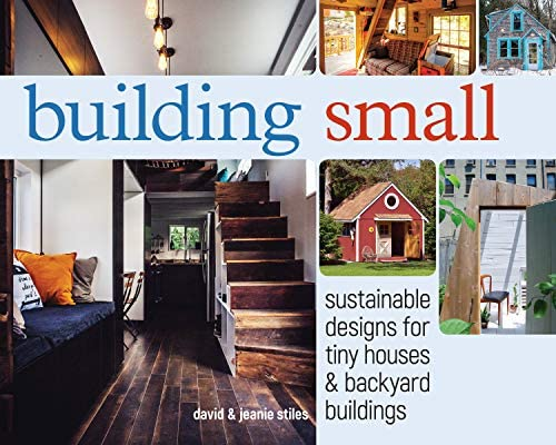 Building Small Sustainable Designs for Tiny Houses Backyard Buildings product image