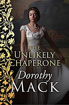 The Unlikely Chaperone (Dorothy Mack Regency Romances) by [Dorothy Mack]