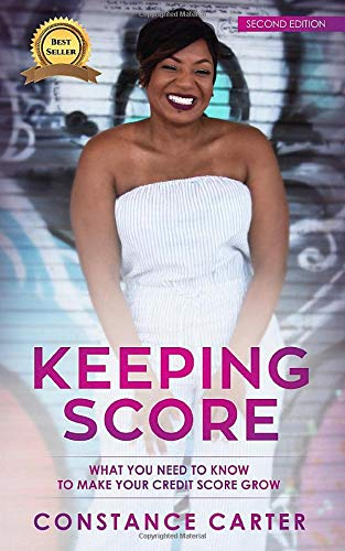 Image OfKeeping Score: What You Need To Know To Make Your Credit Score Grow (Second Edition)