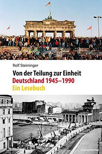Von der Teilung zur Einheit. Deutschland 1945–1990: Ein Lesebuch