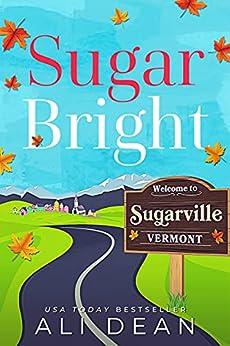 Sugar Bright (Vermonters Forever) by [Ali Dean]