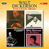 Four Classic Albums (This Is Walt Dickerson / Sense Of Direction / Relativity / To My Queen) by Walt Dickerson