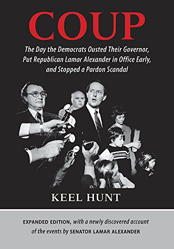 Coup: The Day the Democrats Ousted Their Governor, Put Republican Lamar Alexander in Office Early, and Stopped a Pardon Scandal