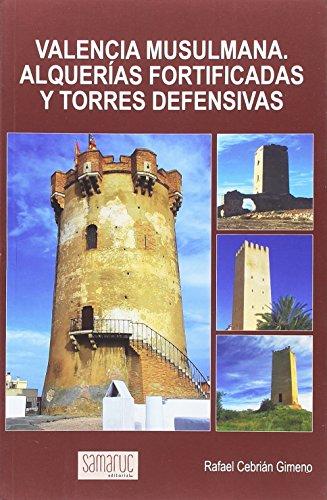 Valencia musulmana. Alquerías fortificadas y torres defensivas (BALENSIYA)