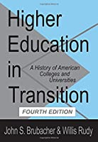 Higher Education in Transition: History of American Colleges and Universities (Foundations of Higher Education)