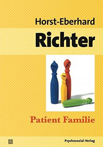 Patient Familie: Entstehung, Struktur und Therapie von Konflikten in Ehe und Familie (psychosozial)