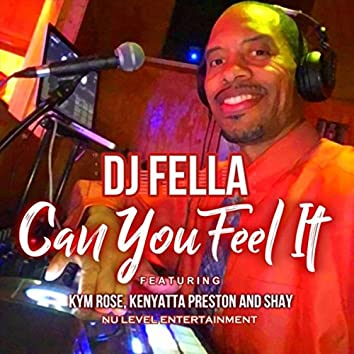 Can You Feel It (feat. Kym Rose, Kenyatta Preston & Shay)
