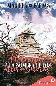 El templo a la sombra de los durazneros par Mariela Pappas