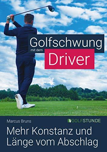 Golfschwung mit dem Driver - Mehr Konstanz und Länge vom Abschlag