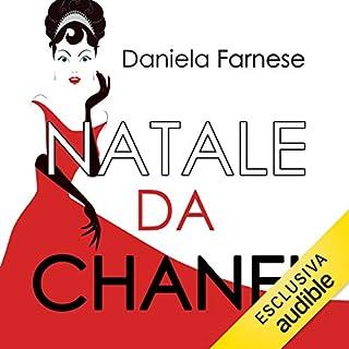 Natale da Chanel                   Di:                                                                                                                                 Daniela Farnese                               Letto da:                                                                                                                                 Valentina Mari                      Durata:  8 ore e 14 min     44 recensioni     Totali 4,0