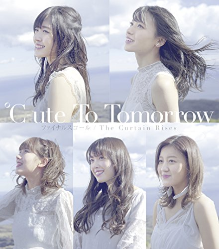 To Tomorrow/ファイナルスコール/The Curtain Rises(A)