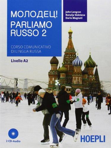 Parliamo russo. Corso comunicativo di lingua russa Livello A2. Con 2 CD Audio (Vol. 2)