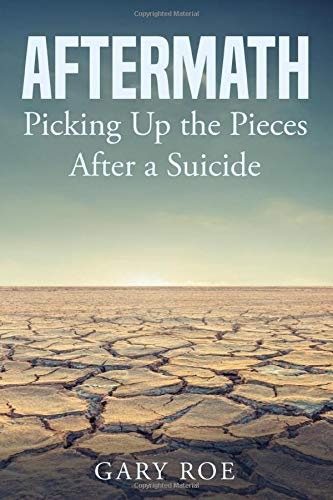 Aftermath: Picking Up the Pieces After a Suicide
