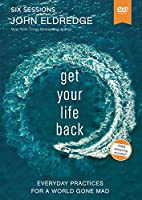 Get Your Life Back Video Study: Everyday Practices for a World Gone Mad [DVD]