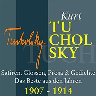 Kurt Tucholsky: Satiren, Glossen, Prosa & Gedichte - Das Beste aus den Jahren 1907-1914 Titelbild