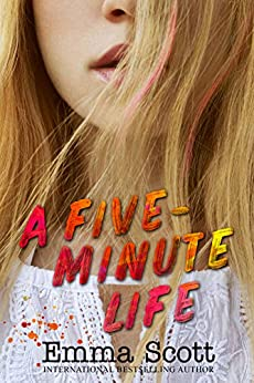 A Five-Minute Life by [Emma Scott]