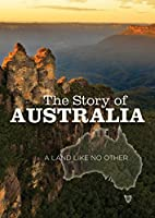 Story of Australia The: A Land Like No Other [並行輸入品]