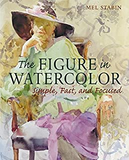 The Figure in Watercolor: Simple, Fast, and Focused