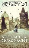 Alchimie einer Mordnacht: Ein historischer Kriminalroman