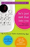 He's Just Not That Into You (The Newly Expanded Edition): The No-Excuses Truth to Understanding Guys