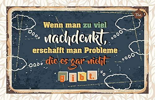 Wenn man zu viel nachdenkt, erschafft man Probleme, die es gar nicht gibt.: Teekarte