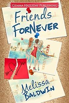 [Melissa Baldwin]のFriends ForNever (English Edition)