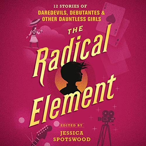 The Radical Element Audiobook By Jessica Spotswood - Editor cover art