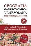 Geografía Gastronómica Venezolana: Edición Especial Siglo XXI: Con recetas de 49 excelentes chefs venezolanos en la diáspora. TOMO II