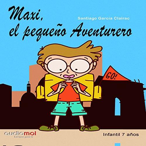 Maxi el pequeño aventurero [Maxi, the Little Adventurer] audiobook cover art