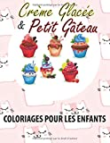 Crème Glacée et Petit Gâteau : Coloriage Pour Les Enfants: Coloriage Pour Les Enfantd De Plus De 4 Ans