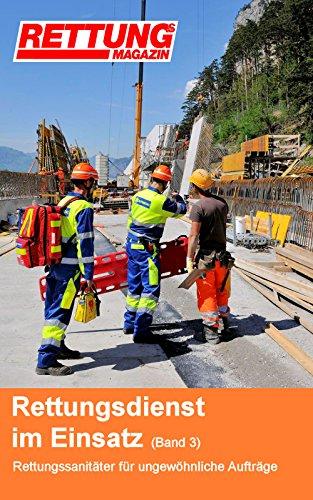 Rettungsdienst im Einsatz: Rettungssanitäter für ungewöhnliche Aufträge (Band 3)