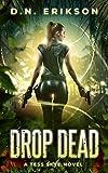 Drop Dead (Tess Skye Book 1)