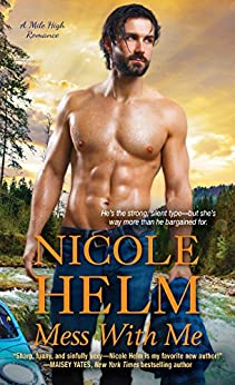 Mess with Me (A Mile High Romance Book 2) by [Nicole Helm]