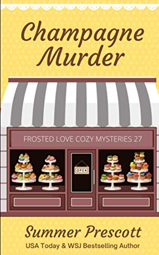 Champagne Murder (Frosted Love Cozy Mysteries, Band 27)
