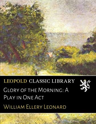 Glory of the Morning: A Play in One Act