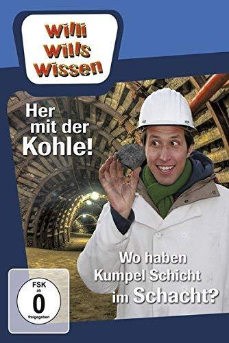 Willi will's wissen: Her mit der Kohle/Wo haben Kumpels Schicht im Schacht