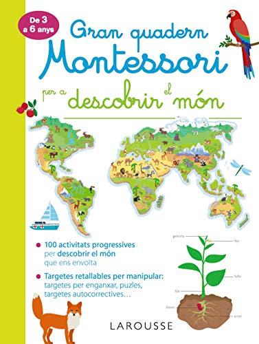Gran quadern Montessori per a descobrir el món (LAROUSSE - Infantil / Juvenil - Catalán - A partir de 3 años)