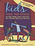 Kids Take the Stage: Helping Young People Discover the Creative Outlet of Theater (English Edition)