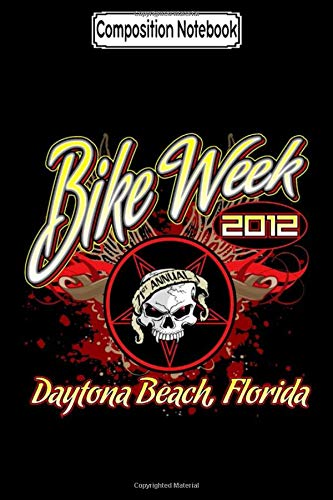Composition Notebook: Bike Week 2012 Daytona A Biker Motorcycles Notebook
